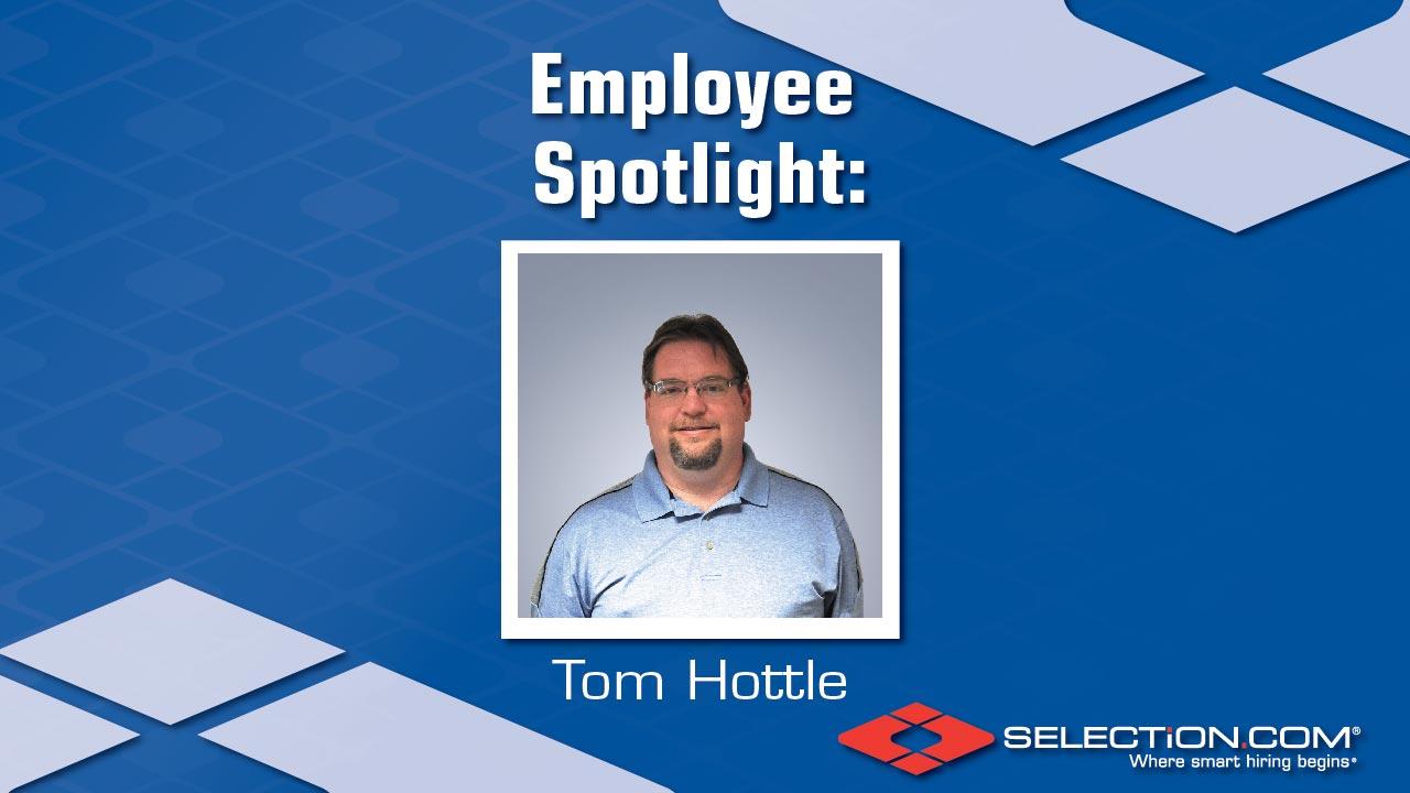 Employee Spotlight: Tom Hottle